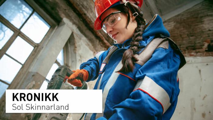Slutt å friste jenter til et spennende arbeidsliv i byggebransjen!