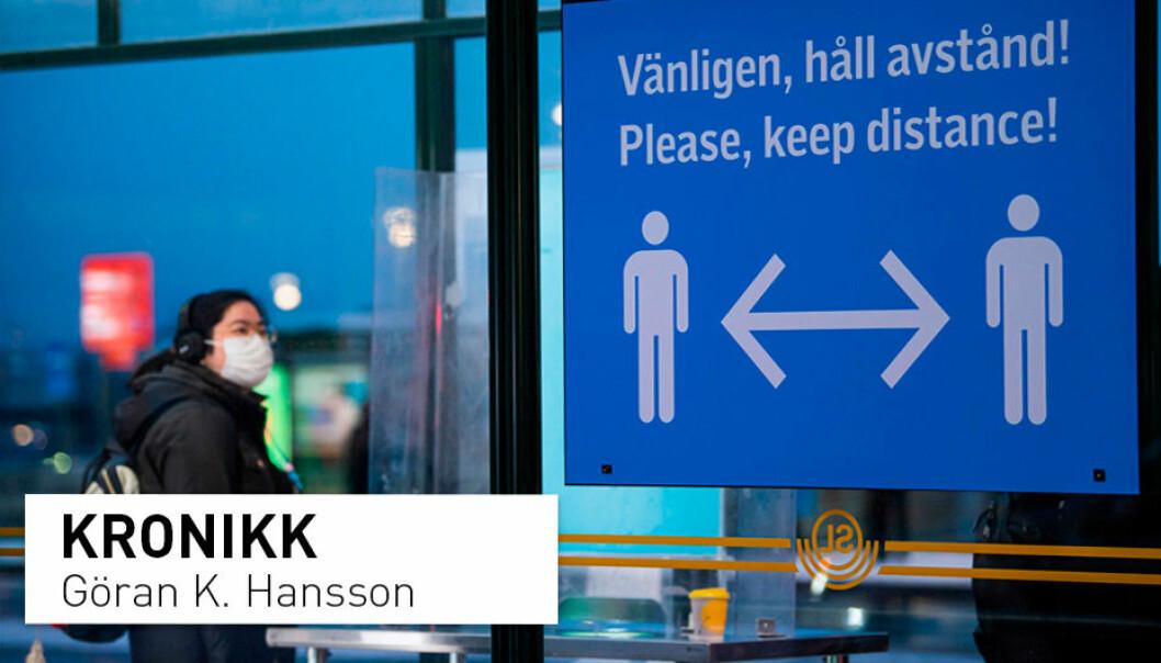 Vi fikk raskt beskjed om at vi var inkompetente, udugelige, uinformerte, oppmerksomhetssultne stakkarer som burde holde kjeft, skriver Göran K. Hansson om da han og en kollega foreslo økt testing og bruk av munnbind i Sverige.
